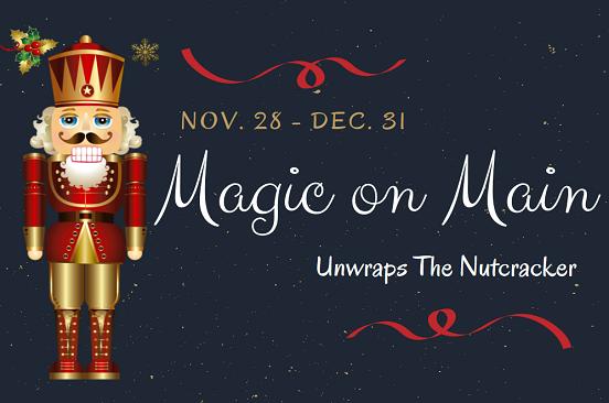 Magic on Main Unwraps the Nutcracker
