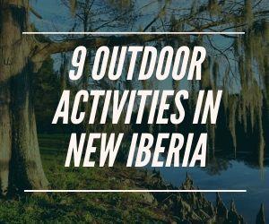 9 Outdoor Activities in New Iberia